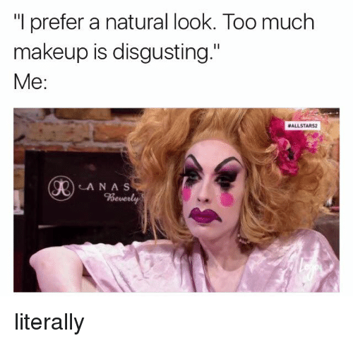 I Prefer a Natural Look Too Much Makeup