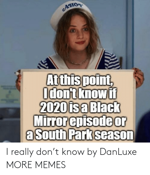I Really: I really don't know by DanLuxe MORE MEMES