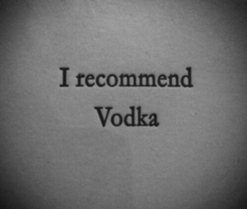 Vodka and Recommend: I recommend  Vodka