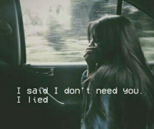 You, I Lied, and Lied: I satel I dont need You  I lied