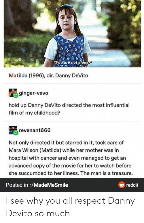 Respect, Danny Devito, and Why: I see why you all respect Danny Devito so much
