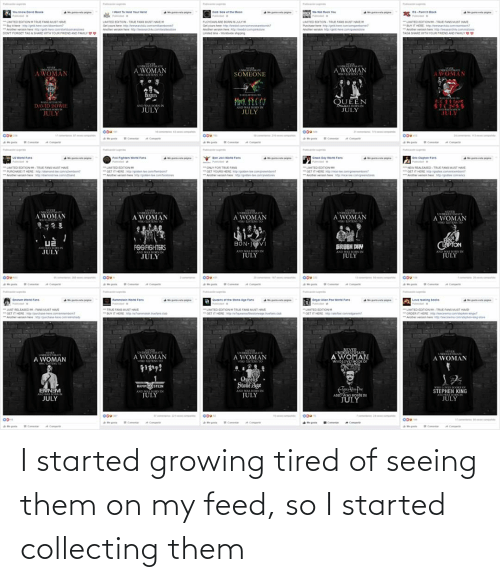 Collecting: I started growing tired of seeing them on my feed, so I started collecting them
