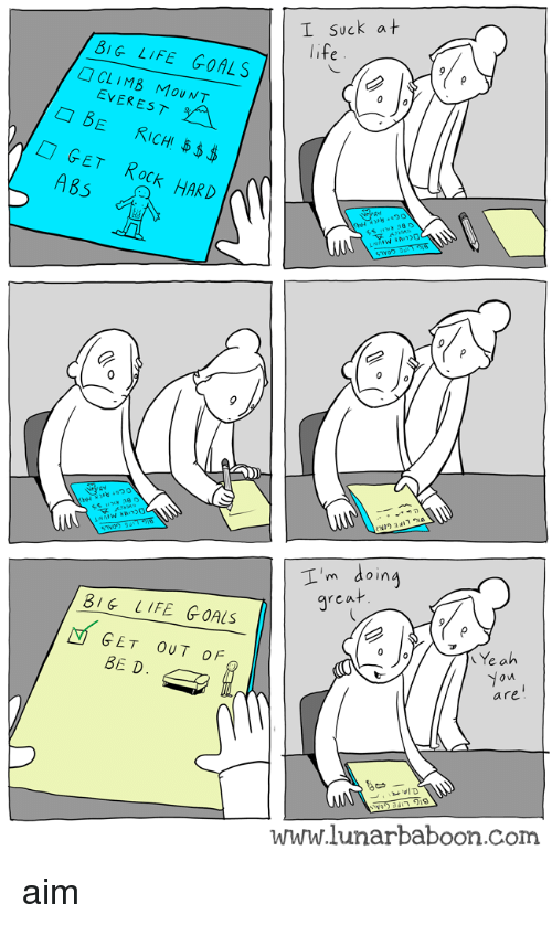 mount everest: I Suck at  BiG LIFE GOALS  CLIMB MOUNT  EVEREST  GET ROCK HARD  A85  I'm doin  rea  8IG LIFE GOALS  0  乀Yea  GET OUT OF  BE D  0  ου  are  www.lunarbaboon.com aim