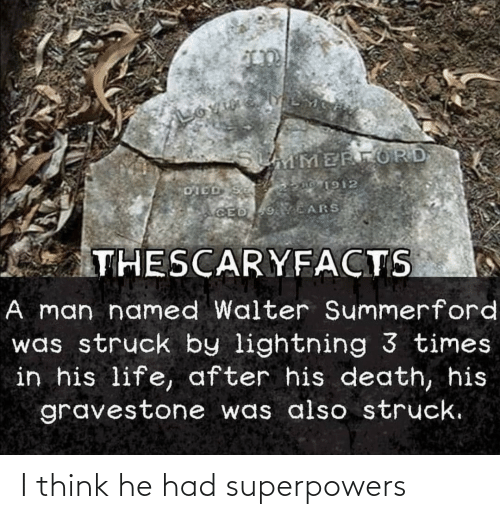 i think: I think he had superpowers
