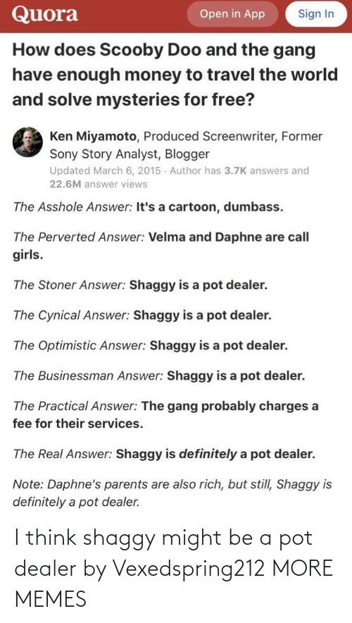 might: I think shaggy might be a pot dealer by Vexedspring212 MORE MEMES