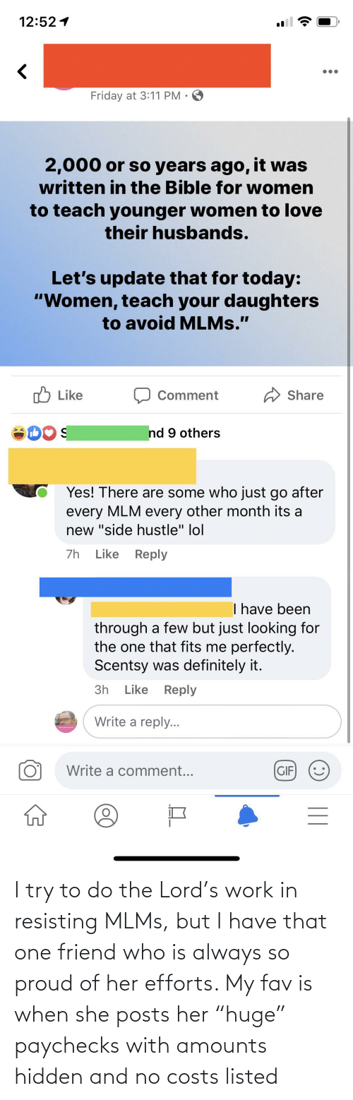 """The Lord: I try to do the Lord's work in resisting MLMs, but I have that one friend who is always so proud of her efforts. My fav is when she posts her """"huge"""" paychecks with amounts hidden and no costs listed"""
