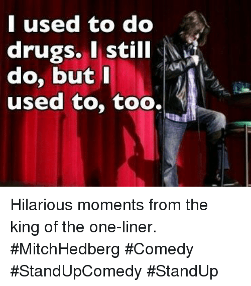 Standup: I used to do  drugs. I still  do, butI  used to, too. Hilarious moments from the king of the one-liner. #MitchHedberg #Comedy #StandUpComedy #StandUp