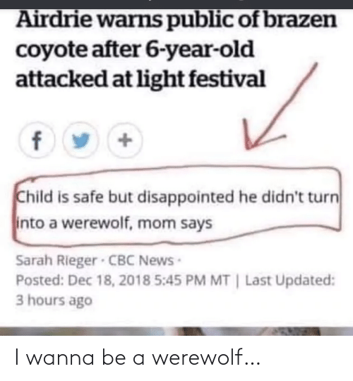 werewolf: I wanna be a werewolf…