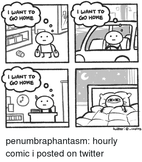 Target, Tumblr, and Twitter: I WANT TO  GO HOME  I WANT TO  GO HOME  GO HOME  twilter caplog penumbraphantasm: hourly comic i posted on twitter