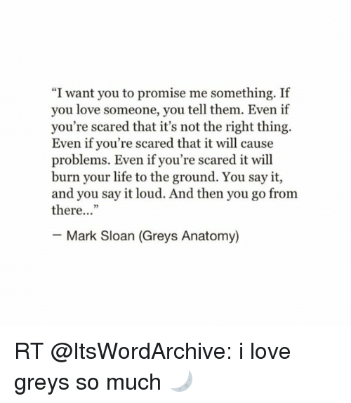 I Want You To Promise Me Something If You Love Someone You Tell Them