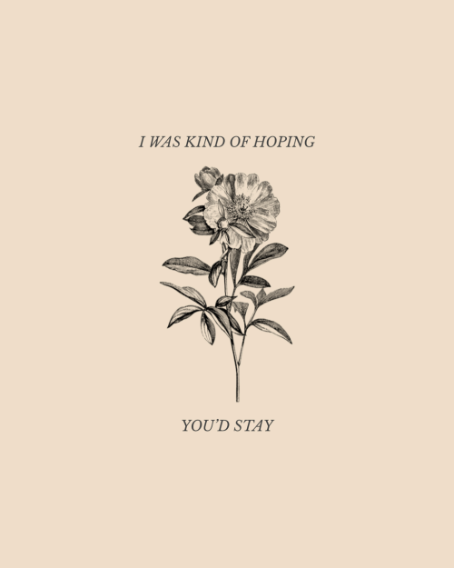 Stay, Hoping, and Kind: I WAS KIND OF HOPING  YOU'D STAY