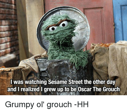 I Was Watching Sesame Street The Other Day And I Realized I Grew Up