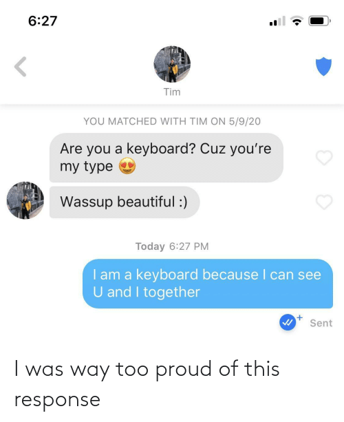 Response: I was way too proud of this response