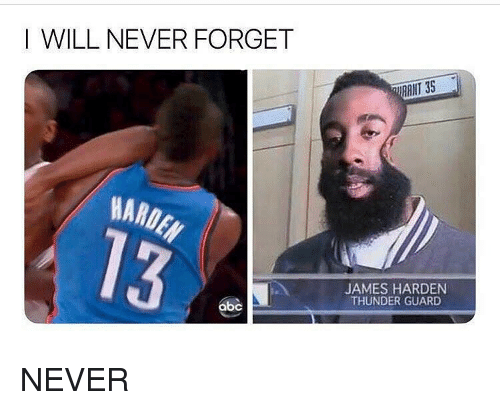 Abc, James Harden, and Nba: I WILL NEVER FORGET  AINT 35  WARO  JAMES HARDEN  THUNDER GUARD  abc NEVER