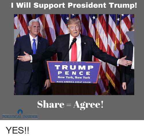 new york new york: I Will Support President Trump!  T R U M P  P E N C E  New York, New York  MAKE AMERICA GREAT AGAINI  Share Agree!  POLITICAL INSIDER YES!!