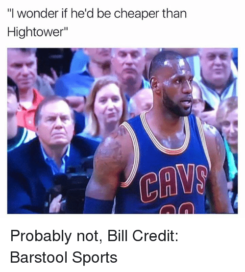 """Barstool Sports: """"I wonder if he'd be cheaper than  Hightower"""" Probably not, Bill Credit: Barstool Sports"""
