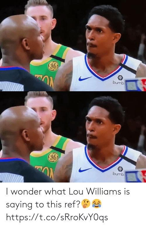 Lou: I wonder what Lou Williams is saying to this ref?🤔😂 https://t.co/sRroKvY0qs