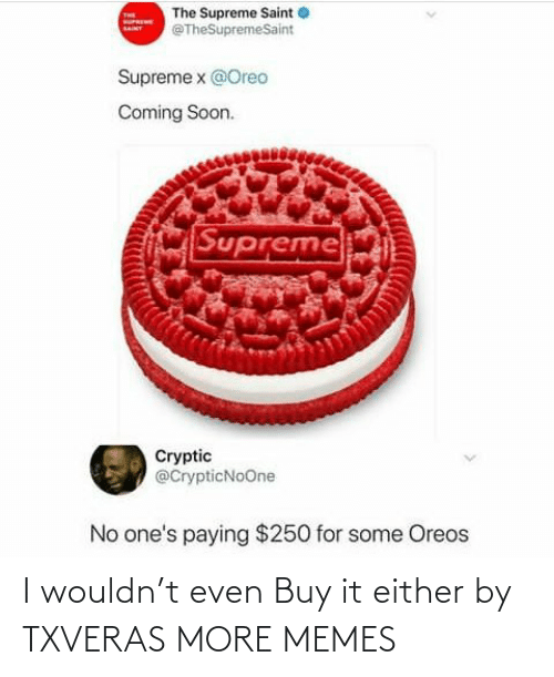 Buy It: I wouldn't even Buy it either by TXVERAS MORE MEMES
