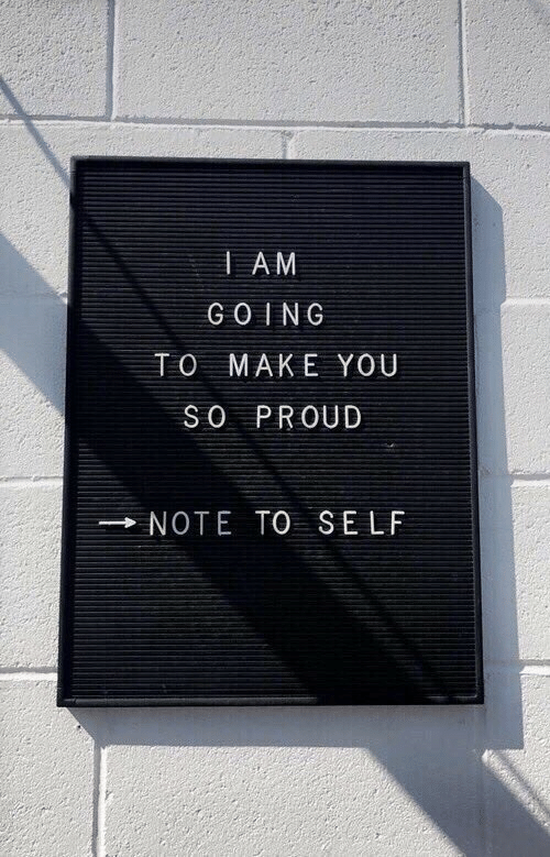 Proud, Make, and You: IAM  GO NG  TO MAKE YOU  SO PROUD  NOTE TO SELF