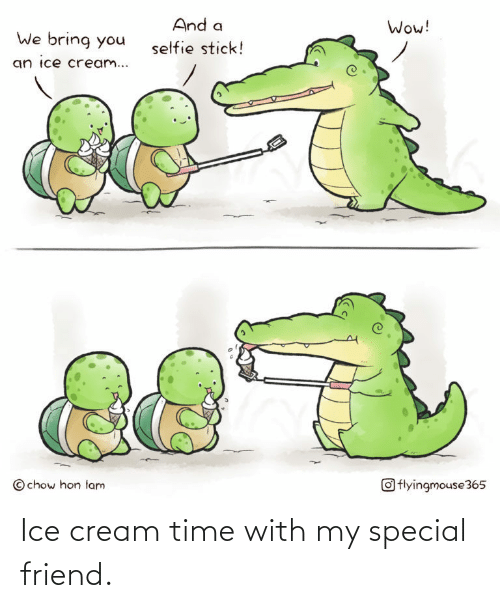 ice: Ice cream time with my special friend.