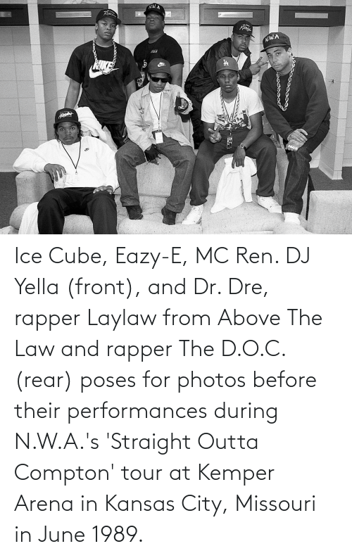 Ice Cube: Ice Cube, Eazy-E, MC Ren. DJ Yella (front), and Dr. Dre, rapper Laylaw from Above The Law and rapper The D.O.C. (rear) poses for photos before their performances during N.W.A.'s 'Straight Outta Compton' tour at Kemper Arena in Kansas City, Missouri in June 1989.