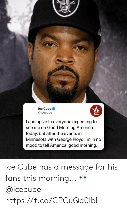 Ice Cube: Ice Cube has a message for his fans this morning... 👀 @icecube https://t.co/CPCuQa0Ibl