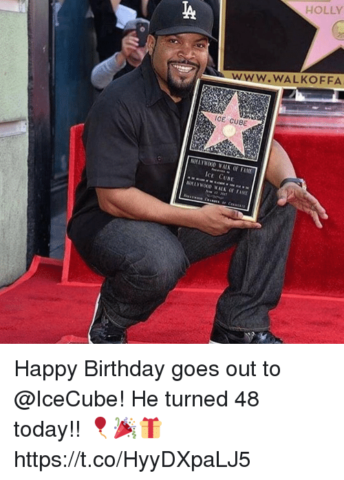 Cubing: ICE CUBE  NOLLYWOOD WALN FAME  ICE CUNE  HOLLY  WALKOFFA Happy Birthday goes out to @IceCube! He turned 48 today!! 🎈🎉🎁 https://t.co/HyyDXpaLJ5