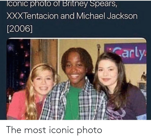 carly: Iconic photo of Britney Spears,  XXXTentacion and Michael Jackson  [2006]  Carly The most iconic photo