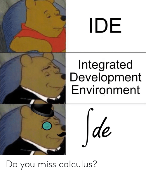 ide: IDE  Integrated  Development  Environment  Sde Do you miss calculus?