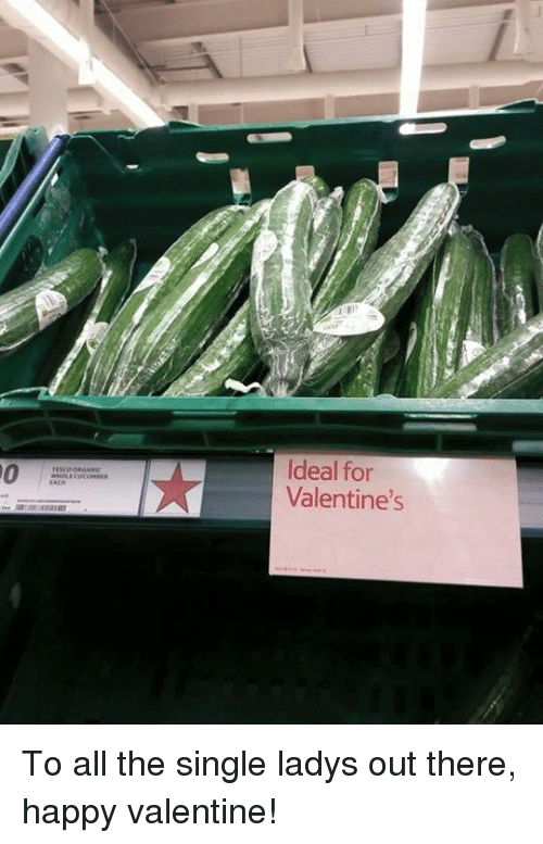Single Ladie: Ideal for  Valentine's To all the single ladys out there, happy valentine!