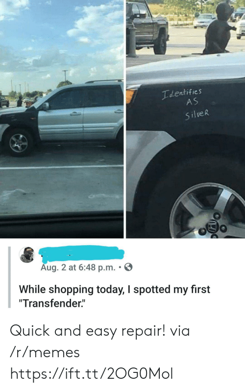 "Chevy: Ideatifies  AS  SilveR  CHEVY  Aug. 2 at 6:48 p.m.  While shopping today, I spotted my first  ""Transfender."" Quick and easy repair! via /r/memes https://ift.tt/2OG0Mol"