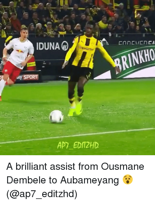 apm: IDUNA  aly SPORT  Apm EDIT2HD  RINKHO A brilliant assist from Ousmane Dembele to Aubameyang 😵 (@ap7_editzhd)