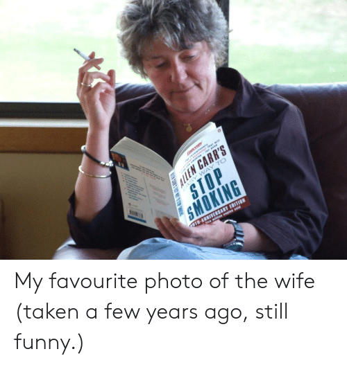 Funny, Taken, and Wife: IEN CARR'S  STOP My favourite photo of the wife (taken a few years ago, still funny.)