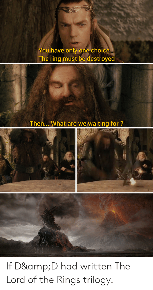 The Lord: If D&D had written The Lord of the Rings trilogy.