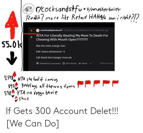 Delet: If Gets 300 Account Delet!!! [We Can Do]