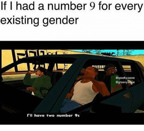 Ill Have Two Number 9S