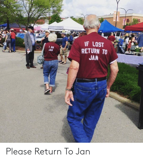 Lost, Please, and I Am: IF LOST  RETURN TO  JAN  I AM  JAN Please Return To Jan