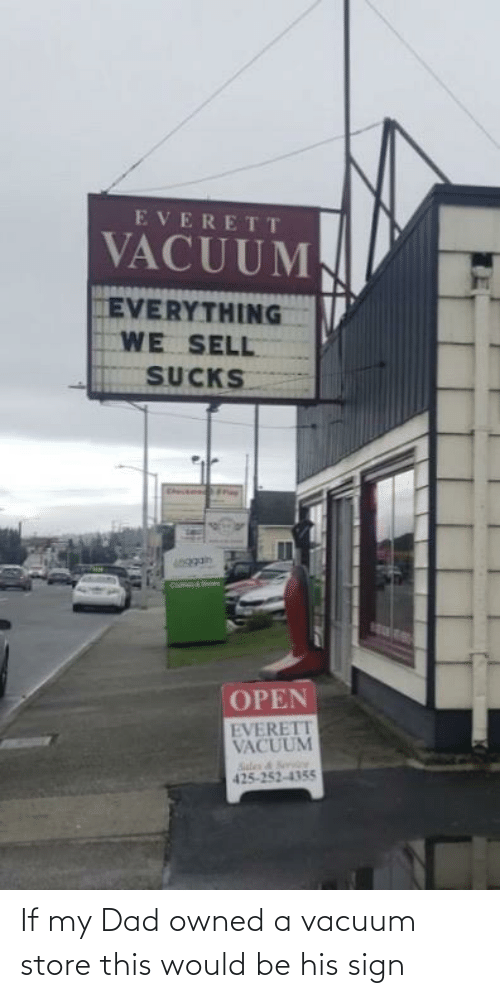Vacuum: If my Dad owned a vacuum store this would be his sign