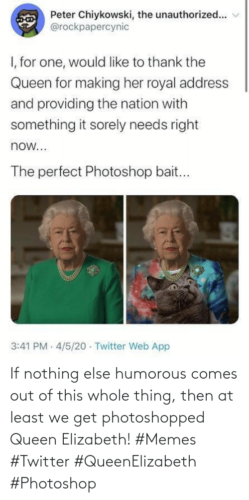 photoshopped: If nothing else humorous comes out of this whole thing, then at least we get photoshopped Queen Elizabeth! #Memes #Twitter #QueenElizabeth #Photoshop