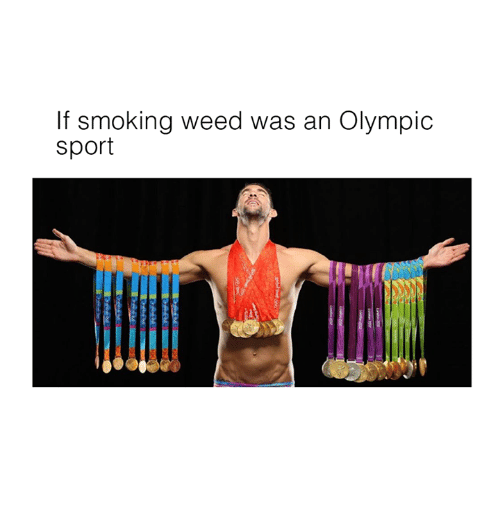 olympic: If smoking weed was an Olympic  sport  HHII