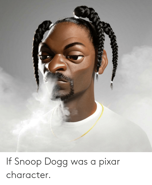 snoop dogg: If Snoop Dogg was a pixar character.