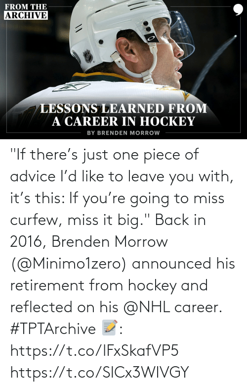 "In 2016: ""If there's just one piece of advice I'd like to leave you with, it's this: If you're going to miss curfew, miss it big.""   Back in 2016, Brenden Morrow (@Minimo1zero) announced his retirement from hockey and reflected on his @NHL career. #TPTArchive   📝: https://t.co/lFxSkafVP5 https://t.co/SICx3WIVGY"