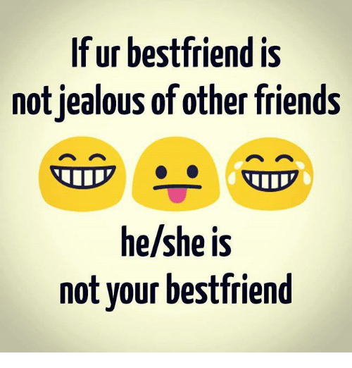 being jealous of your best friend