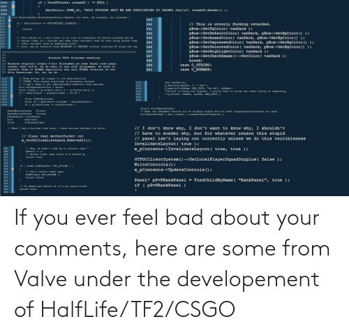 Under: If you ever feel bad about your comments, here are some from Valve under the developement of HalfLife/TF2/CSGO