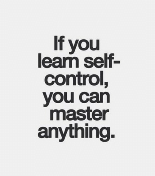 Control, Can, and Master: If you  learm self-  control,  you can  master  anything.