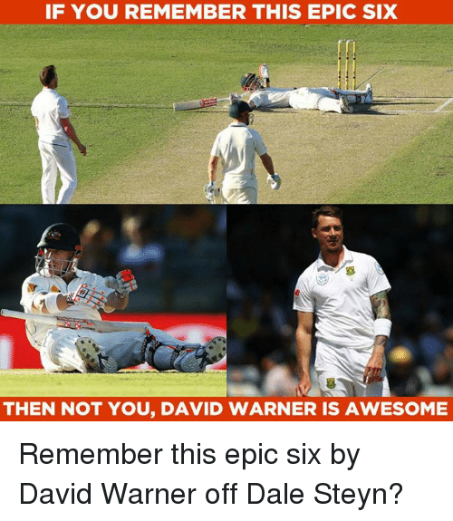 Epicly: IF YOU REMEMBER THISEPIC SIx  THEN NOT YOU, DAVID WARNER IS AWESOME Remember this epic six by David Warner off Dale Steyn?