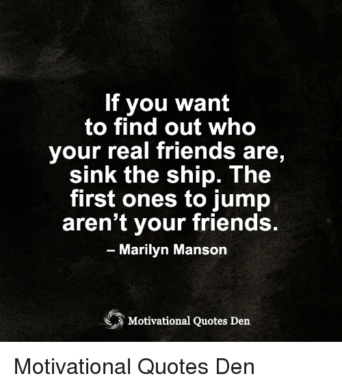 You Find Out Who Your Friends Are Quotes Gowndressestrend