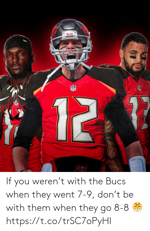 NFL: If you weren't with the Bucs when they went 7-9, don't be with them when they go 8-8 😤 https://t.co/trSC7oPyHI