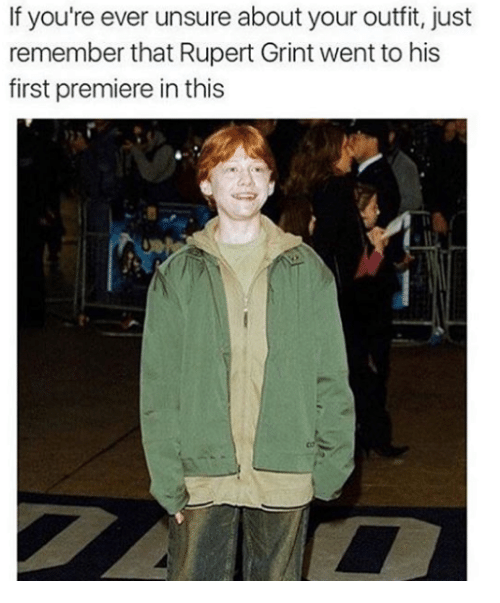 rupert: If you're ever unsure about your outfit, just  remember that Rupert Grint went to his  first premiere in this  te