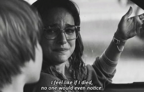I Died: Ifeel like if I died,  no one would even notice.